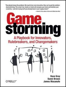 Game Storming by Dave Gray, Sunni Brown and James Macanufo
