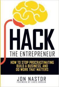 Hack the Entrepreneur by Jon Nastor