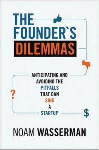 The Founders Dilemmas Noam Wasserman