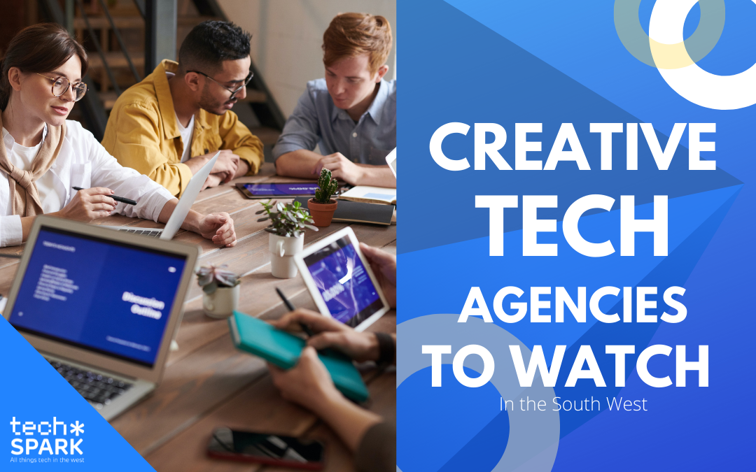 Creative tech and digital agencies in the South West to watch