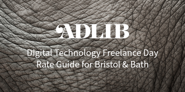 Digital Technology Freelance Day Rate Guide for Bristol & Bath