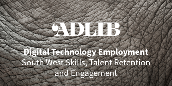 Digital Technology Employment: South West Talent Retention and Engagement